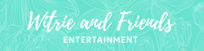 Witrie & Friends Entertainment